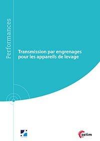 Transmission par engrenages pour les appareils de levage - cetim - 9782368940693 -