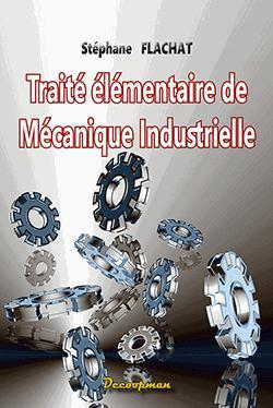 Traité élémentaire de mécanique industrielle - decoopman - 9782369650690 -