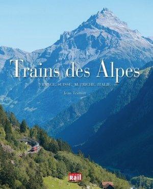 Trains des Alpes - la vie du rail - 9782370620163 -