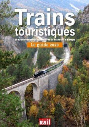 Trains touristiques et autres curiosités ferroviaires de France et d'Europe. Le guide 2020 - La Vie du Rail - 9782370620897 -