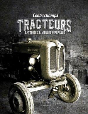 Tracteurs, batteuses & vieilles ferrailles - magasin pittoresque - 9782373460186 -