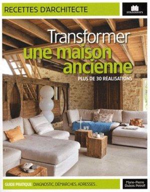 Transformer une maison ancienne - Massin - 9782707207494 -