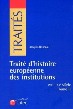 Traité d'histoire européenne des institutions (XVIe-XIXe siècle). Tome 2 - lexis nexis (ex litec) - 9782711013234 -