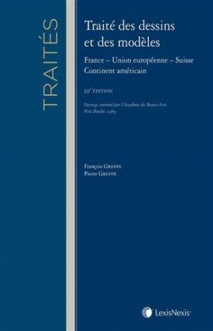 Traité des dessins et modèles. France, Union européenne, Suisse, continent américain, 10e édition - lexis nexis (ex litec) - 9782711031535 -