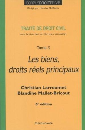 Traité de droit civil. Tome 2, Les biens, droits réels principaux, 6e édition - Economica - 9782717870497 -