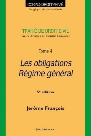 Traité de droit civil. Tome 4, Les obligations, régime général, 5e édition - Economica - 9782717871302 -