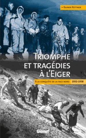 Triomphe et tragédies à l'Eiger - glenat - 9782723469586 -