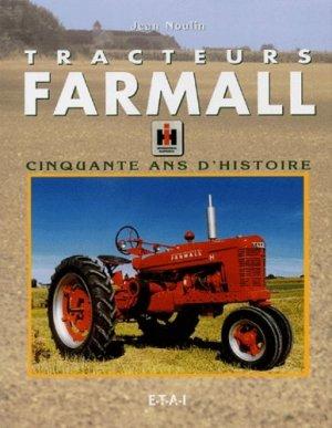 Tracteurs Farmall. Cinquante ans d'histoire, 3e édition - etai - editions techniques pour l'automobile et l'industrie - 9782726883853 -