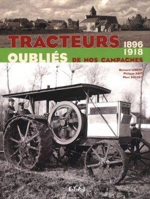 Tracteurs oubliés de nos campagnes 1896-1918 - etai - editions techniques pour l'automobile et l'industrie - 9782726888032 -