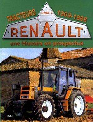 Tracteurs Renault Une histoire en prospectus Tome 2 1969-1988 - etai - editions techniques pour l'automobile et l'industrie - 9782726888582 -