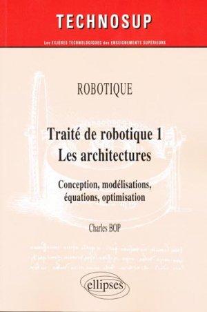 Traité de robotique 1  Les architectures - ellipses - 9782729852818 -