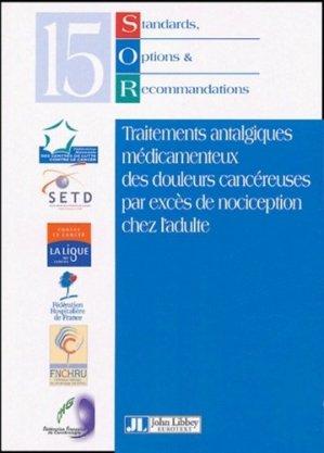 Traitements antalgiques médicamenteux des douleurs cancéreuses par excès de nociception chez l'adulte - john libbey eurotext - 9782742003235 -