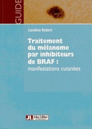 Traitement du mélanome par inhibiteurs de BRAF : manifestations cutanées - john libbey eurotext - 9782742010967