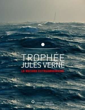 Trophée Jules Verne. Le record extraordinaire - gallimard - 9782742460793 -