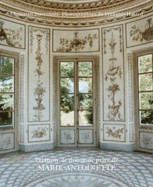 Trianon : le domaine privé de Marie-Antoinette - actes sud  - 9782742778386 -