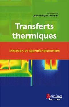 Transferts thermiques : Initiation et approfondissement - lavoisier / tec et doc - 9782743019938 -