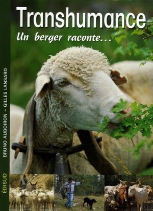 Transhumance Un berger raconte... - edisud - 9782744906268 -