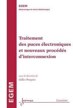 Traitement des puces électroniques et nouveaux procédés d'interconnexion - hermès / lavoisier - 9782746220850 -