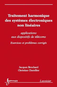 Traitement harmonique des systèmes électroniques non linéaires - hermès / lavoisier - 9782746221253 -
