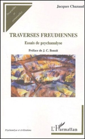 Traverses freudiennes. Essais de psychanalyse - l'harmattan - 9782747539531 -