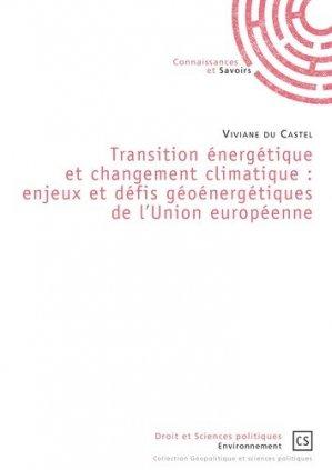 Transition énergétique et changement climatique : enjeux et défis géoénergétiques de l'Union européenne - Connaissances et Savoirs - 9782753904217 -