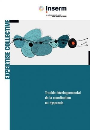 Trouble développemental de la coordination ou dyspraxie - edp sciences - 9782759824007 -