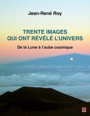 Trente images qui ont révélé l'univers - presses universitaires de laval - 9782763743868 -
