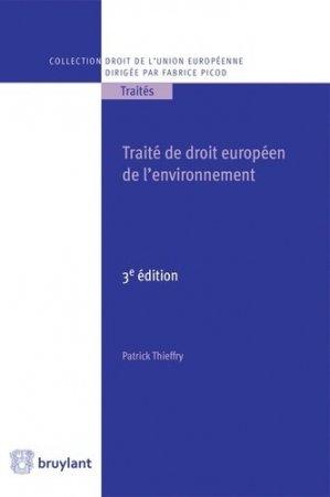 Traité de droit européen de l'environnement - bruylant - 9782802747116 -