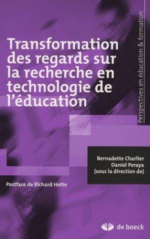 Transformation des regards sur la recherche en technologie de l'éducation - de boeck superieur - 9782804155216 -
