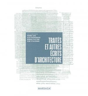 Traités et autres écrits d'architecture - Editions Mardaga - 9782804709396 -