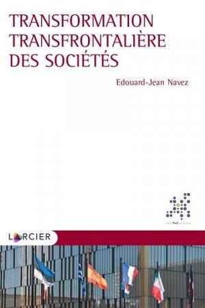 Transformation transfrontalière des sociétés - Éditions Larcier - 9782807922099 -