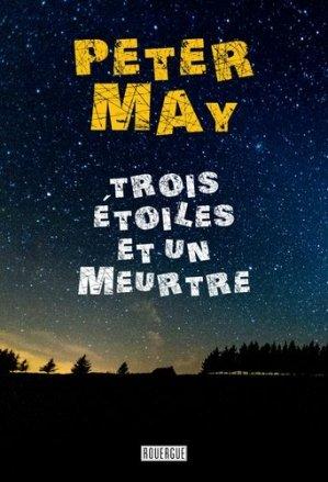 TROIS ETOILES ET UN MEURTRE     - rouergue editions - 9782812616563 -