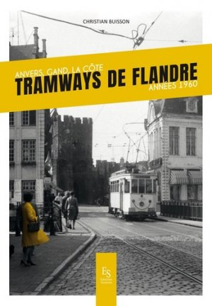 Tramways de Flandre - Anvers - Gand - La côte - alan sutton - 9782813811998 -