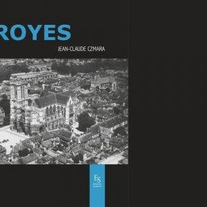 Troyes - Mémoire d'une ville - alan sutton - 9782813813510 -
