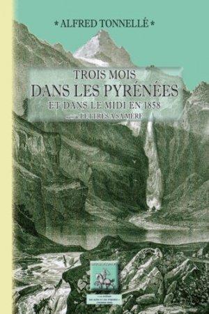 Trois mois dans les Pyrénées et dans le Midi en 1858. Suivi de Lettres à sa Mère - des regionalismes - 9782824010175 -