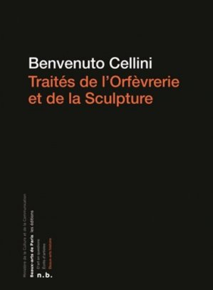 Traités de l'orfèvrerie et de la sculpture - ensba - 9782840565109 -