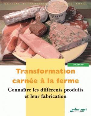 Transformation carnée à la ferme Connaître les différents produits et leur fabrication - educagri - 9782844443908 -