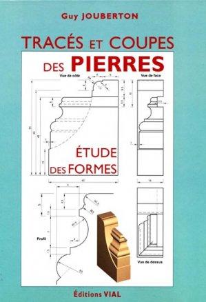 Traçés et coupes des Pierres - Études des formes - vial - 9782851011404 -