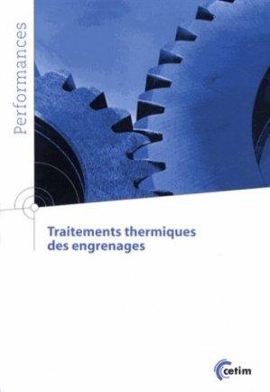 Traitements thermiques des engrenages - Centre techniques des industries mécaniques - 9782854009798 -