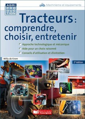 Tracteurs : comprendre, choisir, entretenir - france agricole - 9782855575773 -