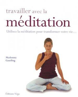 Travailler avec la méditation - vega - 9782858295432 -