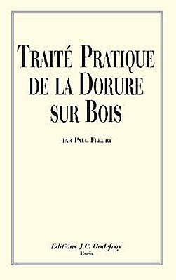 Traité pratique de la dorure sur bois - jean-cyrille godefroy - 9782865532094 -