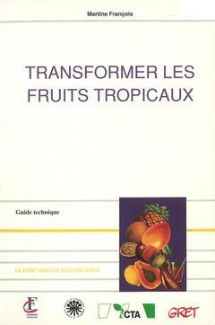 Transformer les fruits tropicaux - gret - 9782868440525 -