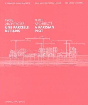 Trois architectes : une parcelle de Paris - ante prima / aam éditions - 9782871432678 -