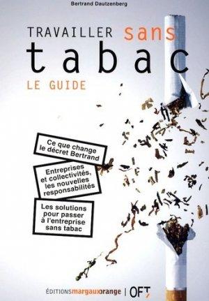 Travailler sans tabac : le guide - Margaux Orange - 9782914206266 -