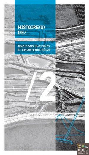 Traditions maritimes et savoir-faire rétais - communaute de communes ile de re - 9782955712313 -