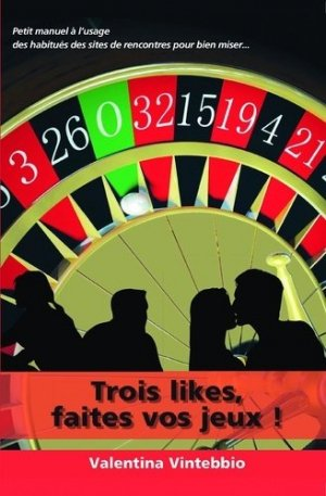 Trois likes, faites vos jeux! - Bookelis - 9782956788614 -