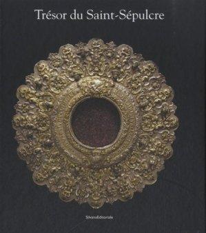 Trésor du Saint-Sépulcre - silvana editoriale - 9788836625918 -