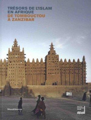 Trésors de l'Islam en Afrique. De Tombouctou à Zanzibar - Silvana Editoriale - 9788836634187 -