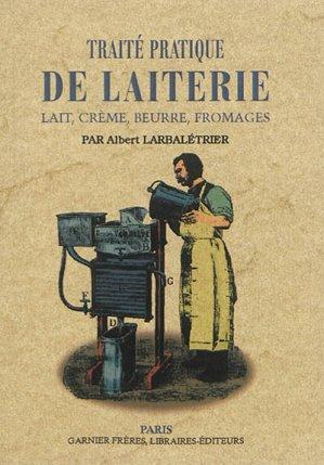 Traité pratique de laiterie - maxtor - 9791020801319 -